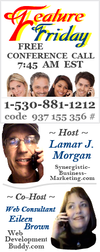 Feature Friday Conference Call - Lamar J. Morgan, Host - Eileen Brown, Co-Host